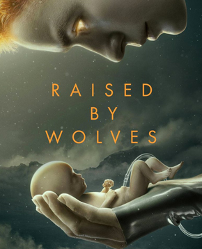 locandina ufficiale di raised by wolves - nerdface